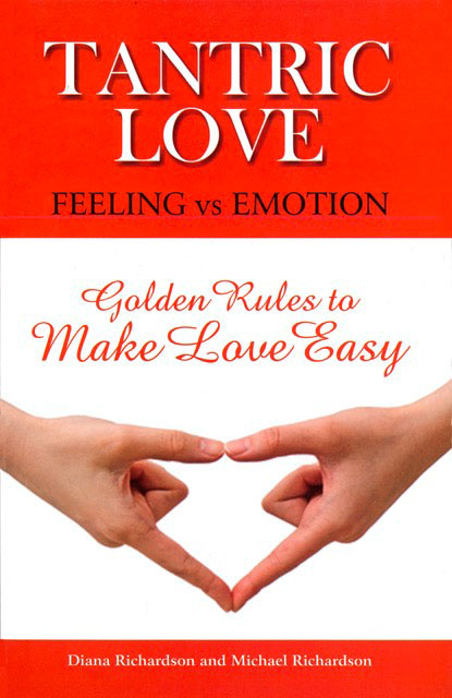 Tantric Love, Feeling vs Emotion, Diana Richardson